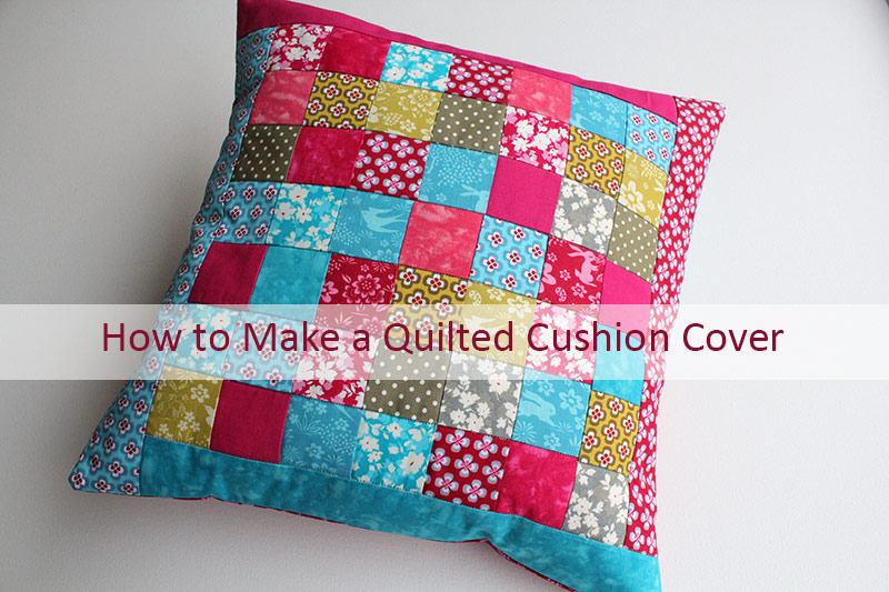 Tutorial for a patchwork cushion cover.